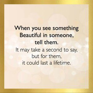 Other - When you see something Beautiful in someone..